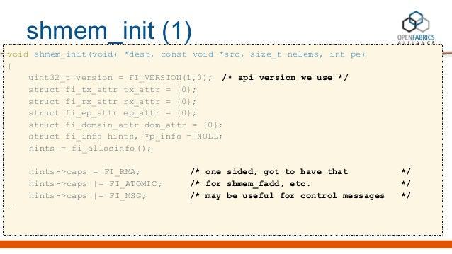 shmem_init (1) void shmem_init(void) *dest, const void *src, size_t nelems, int pe) { uint32_t version = FI_VERSION(1,0); ...