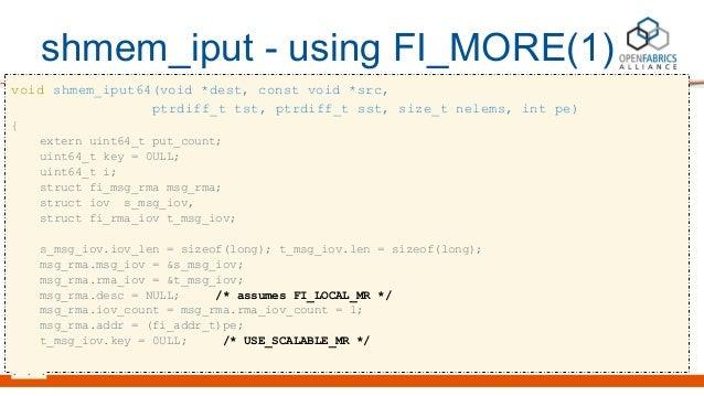 shmem_iput - using FI_MORE(1) void shmem_iput64(void *dest, const void *src, ptrdiff_t tst, ptrdiff_t sst, size_t nelems, ...