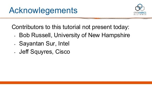 Acknowlegements Contributors to this tutorial not present today: • Bob Russell, University of New Hampshire • Sayantan Sur...