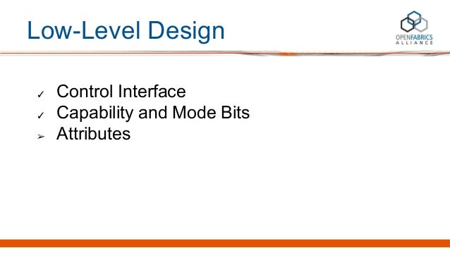 Low-Level Design ✓ Control Interface ✓ Capability and Mode Bits ➢ Attributes