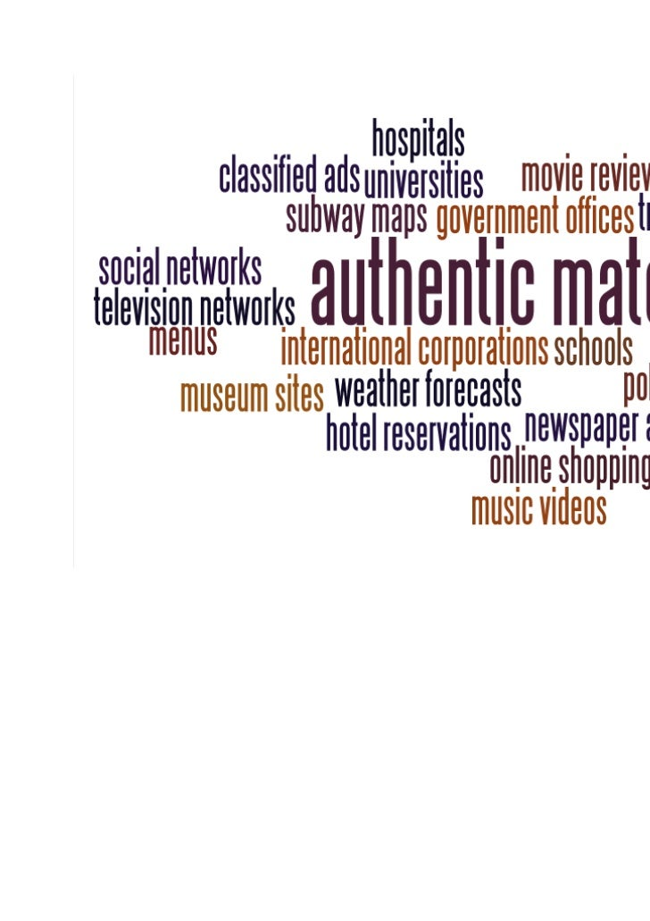 Using Authentic Materials  Why is it essential to incorporateauthentic materials into the curriculum     for every level o...