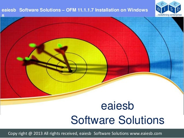 eaiesb Software Solutions – OFM 11.1.1.7 Installation on Windows8                                       eaiesb            ...