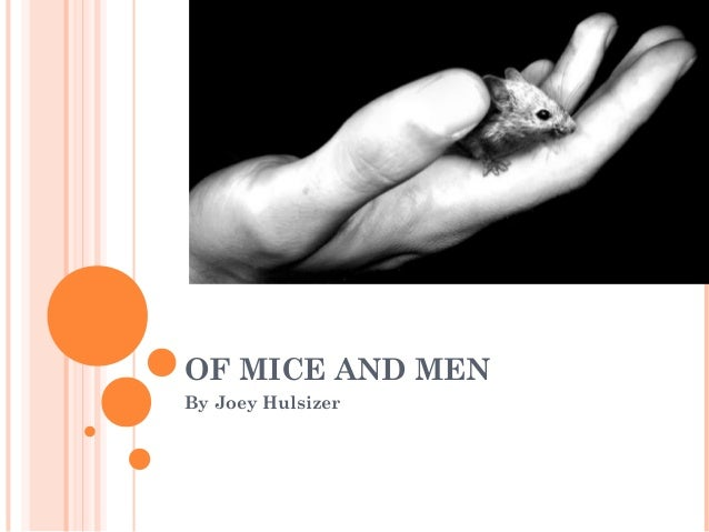 OF MICE AND MENBy Joey Hulsizer