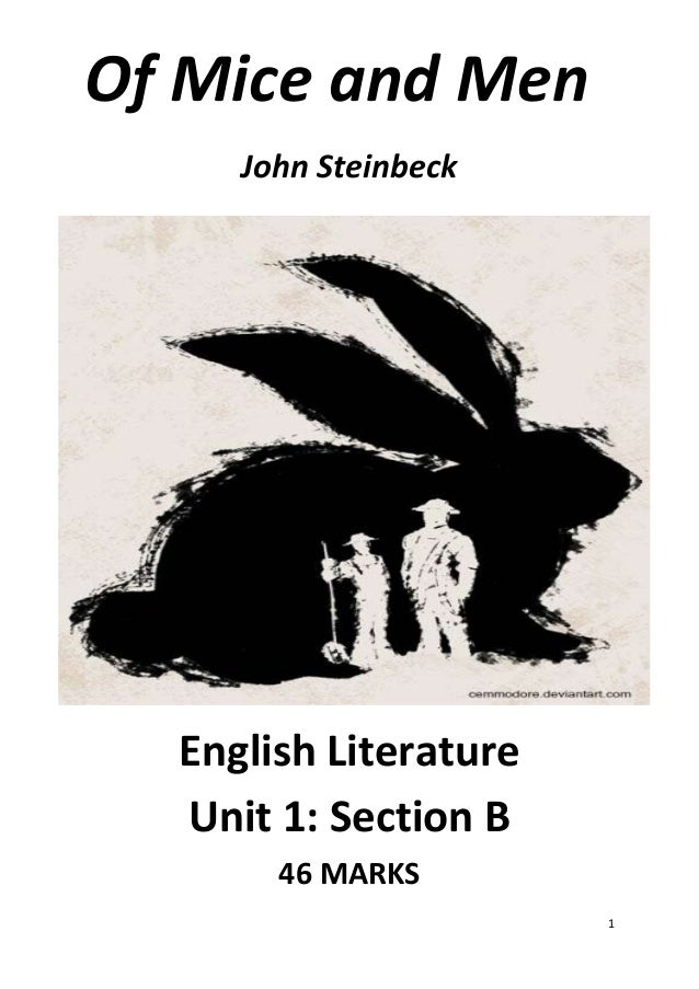 1 Of Mice and Men John Steinbeck English Literature Unit 1: Section B 46 MARKS