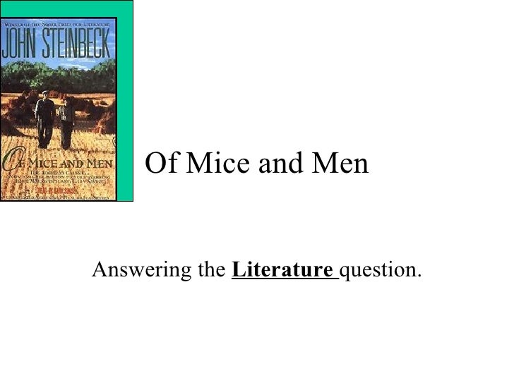 Of Mice and Men Answering the  Literature  question.