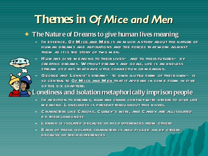 of mice and men theme power essay Free essay: power by maria liddy the theme of power is prevalent throughout  the novel of mice and men steinbeck uses various methods.