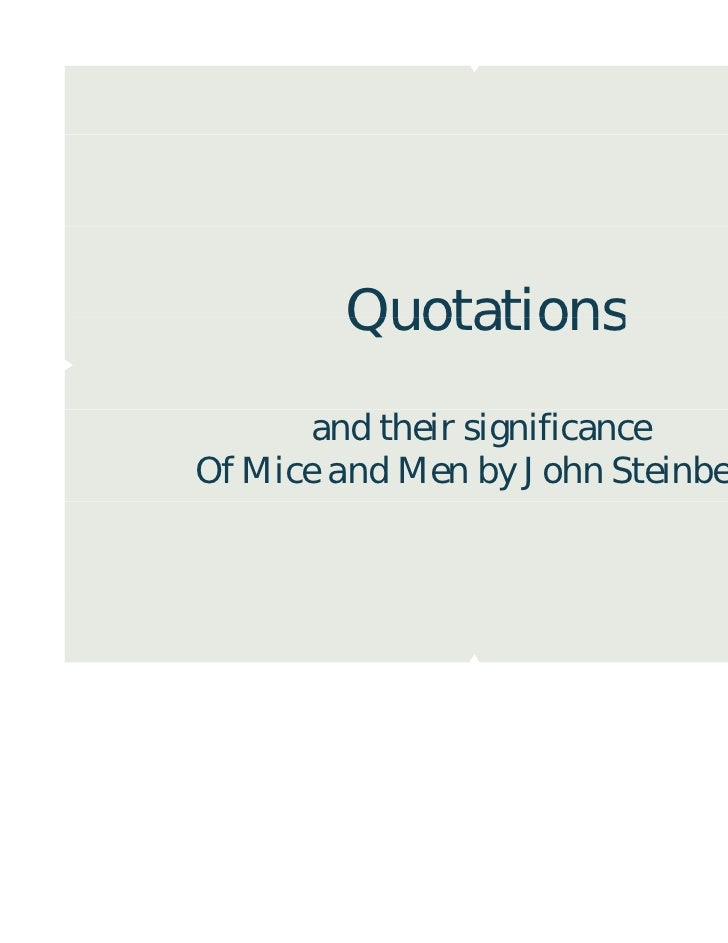 Quotations       and their significanceOf Mice and Men by John Steinbeck