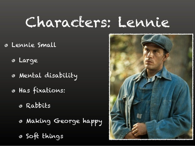 the character of lennie in of mice and men essay Character analysis - curley in of mice and men 3 pages 690 words january 2015 saved essays save your essays here so you can locate them quickly.