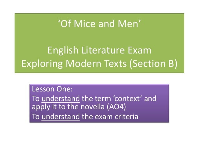'Of Mice and Men' English Literature Exam Exploring Modern Texts (Section B) Lesson One: To understand the term 'context' ...