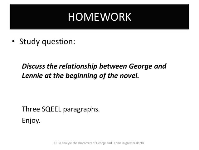 of mice and men literature exam 36 homework • study question discuss the relationship between george and lennie