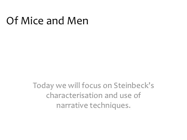 of mice and men techniques Steinbeck, of mice and men, - steinbeck and his techniques for success in.
