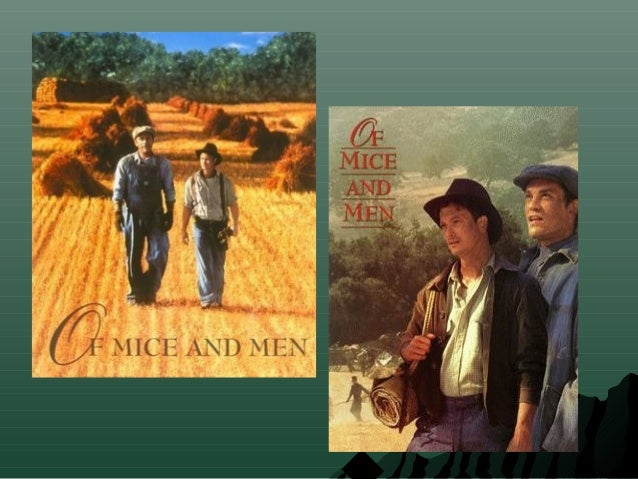 of mice and men review A shambling sixth-former returning a copy of steinbeck's classic to the school library, i had to squeeze past two teachers what's the next stage joyce said one he was a grizzled old welshman and he disapproved of the long hair growing way below my collar a spear and a bone through the nose.