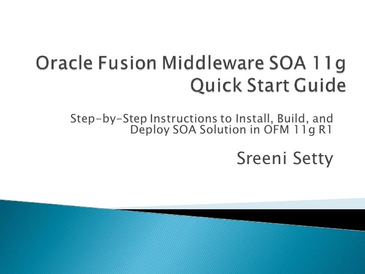 Step-by-Step Instructions to Install, Build, and          Deploy SOA Solution in OFM 11g R1                               ...
