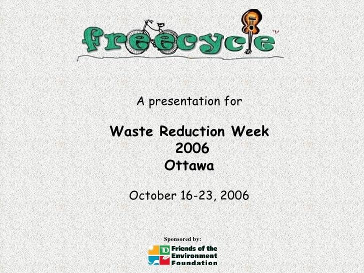 A presentation for Waste Reduction Week 2006 Ottawa October 16-23, 2006
