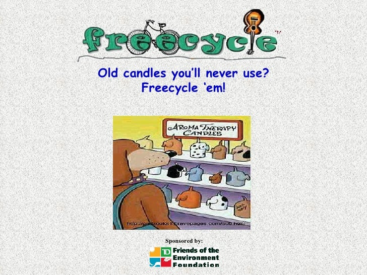 Old candles you'll never use? Freecycle 'em!