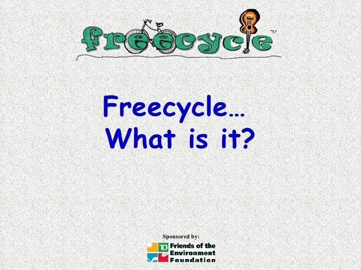 Freecycle…  What is it?
