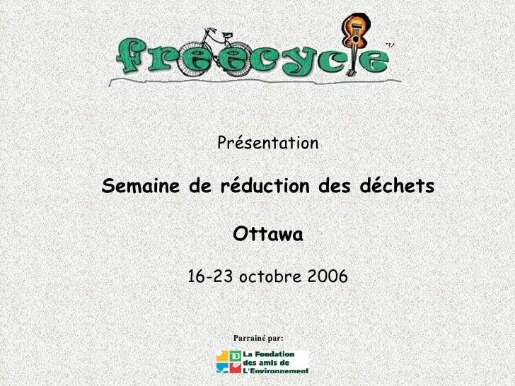Présentation Semaine de réduction des déchets Ottawa 16-23 octobre 2006