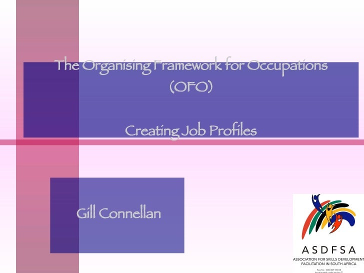 The Organising Framework for Occupations (OFO) Creating Job Profiles Gill Connellan