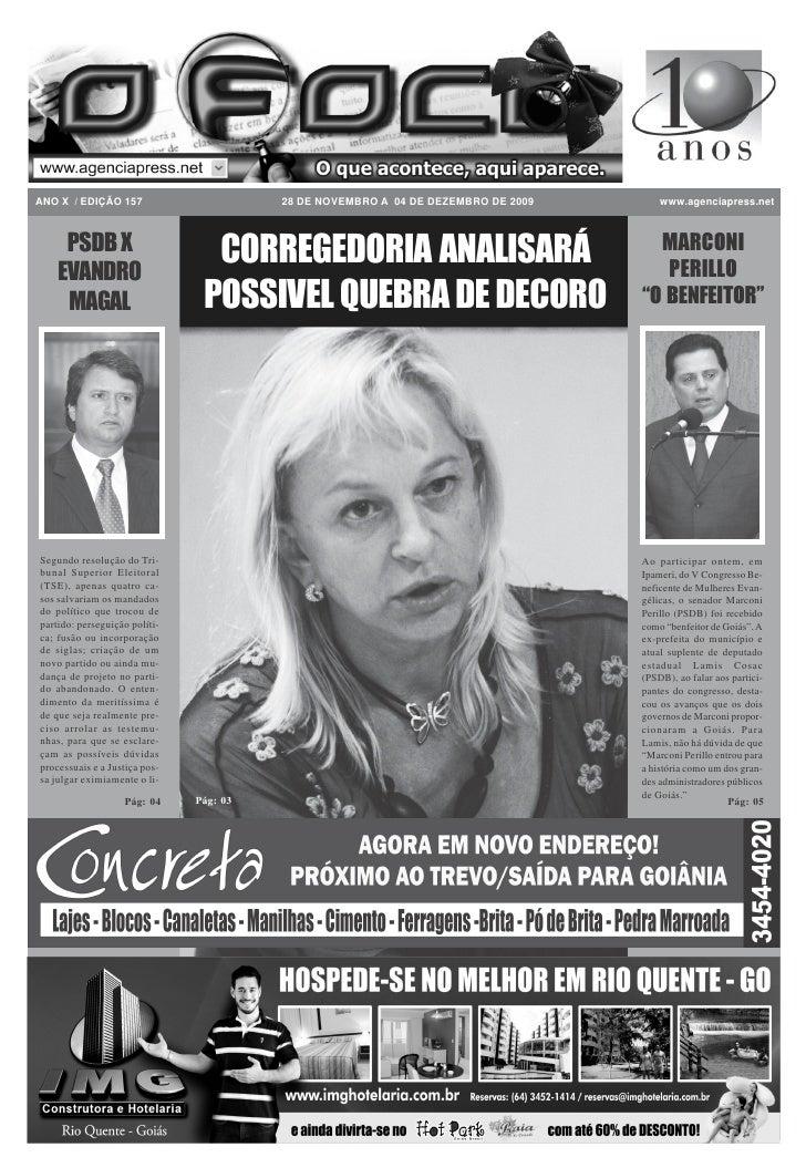 ANO X / EDIÇÃO 157                       28 DE NOVEMBRO A 04 DE DEZEMBRO DE 2009       www.agenciapress.net         PSDB X...