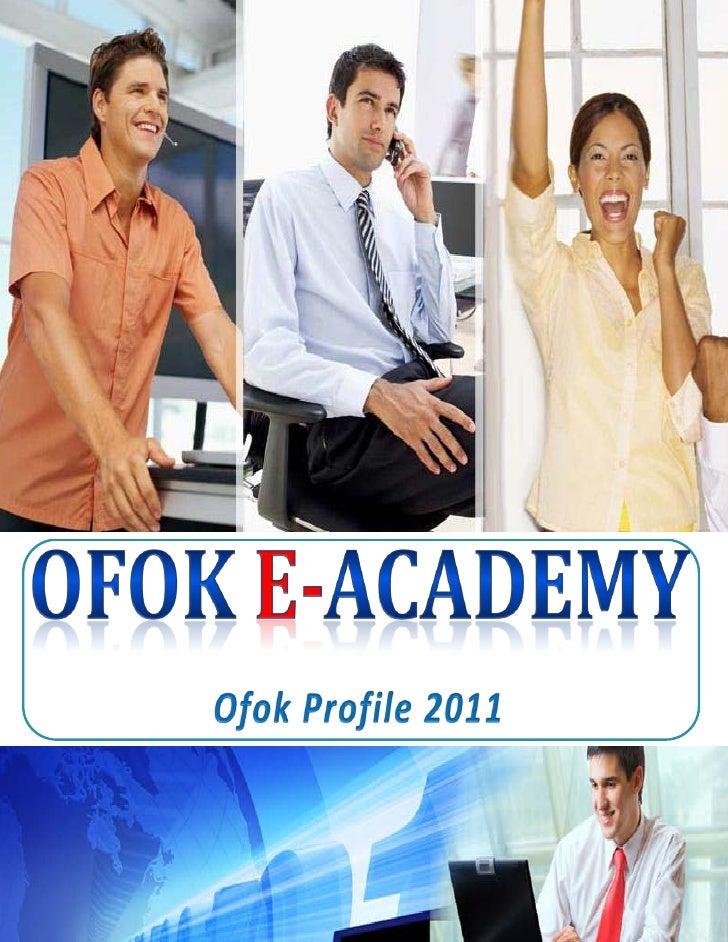1   Ofok e-Academy Profile 20111   http://www.ofoksystems.org