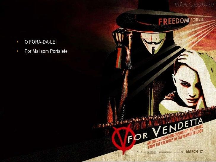 •   O FORA-DA-LEI•   Por Mailsom Portalete