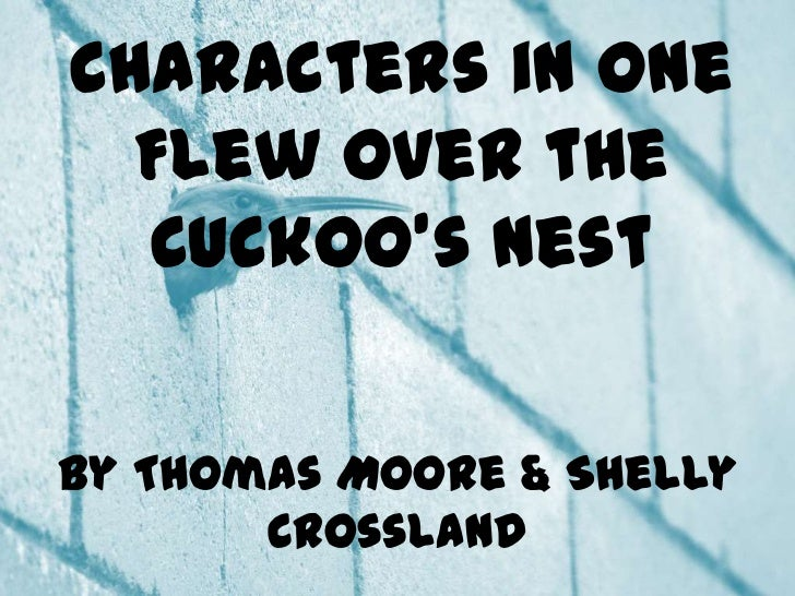 Characters in One Flew Over the Cuckoo's Nest<br />By Thomas Moore & Shelly Crossland<br />