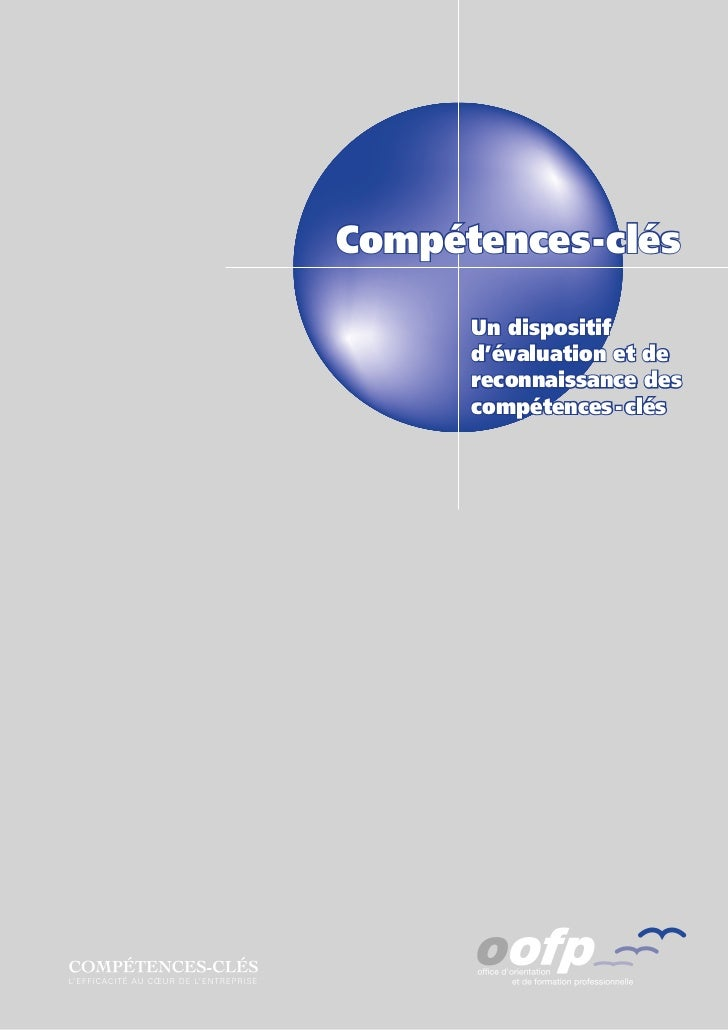 Compétences - clés       Un dispositif       d'évaluation et de       reconnaissance des       compétences - clés