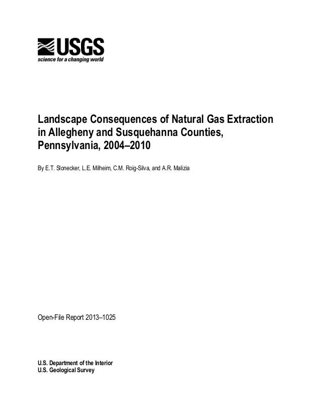 Landscape Consequences of Natural Gas Extraction    in Allegheny and Susquehanna Counties,    Pennsylvania, 2004–2010    B...