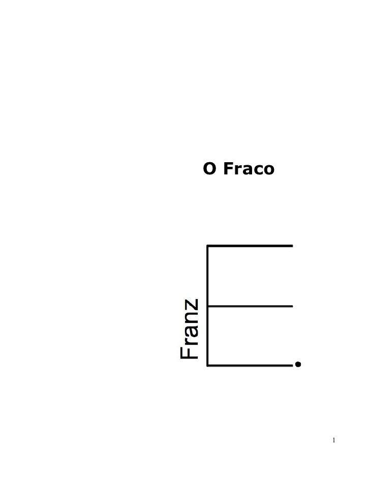 O Fraco   Franz E.                  1