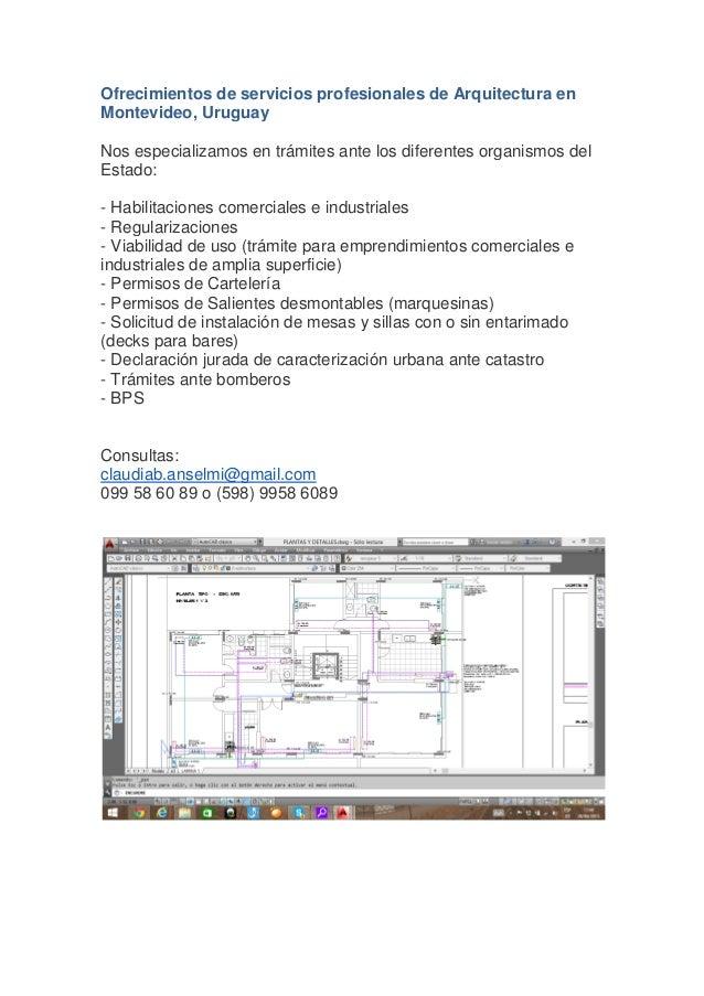Ofrecimientos de servicios profesionales de Arquitectura en Montevideo, Uruguay Nos especializamos en trámites ante los di...