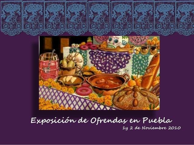 Exposición de Ofrendas en Puebla 1y 2 de Noviembre 2010