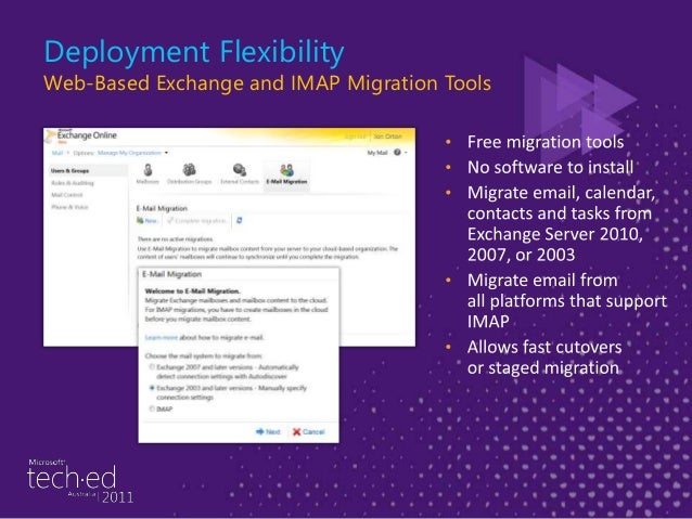 IMAP Migration No OnPremises tool install required Access to IMAP ports (143/993) Users must be provisioned in the cloud B...