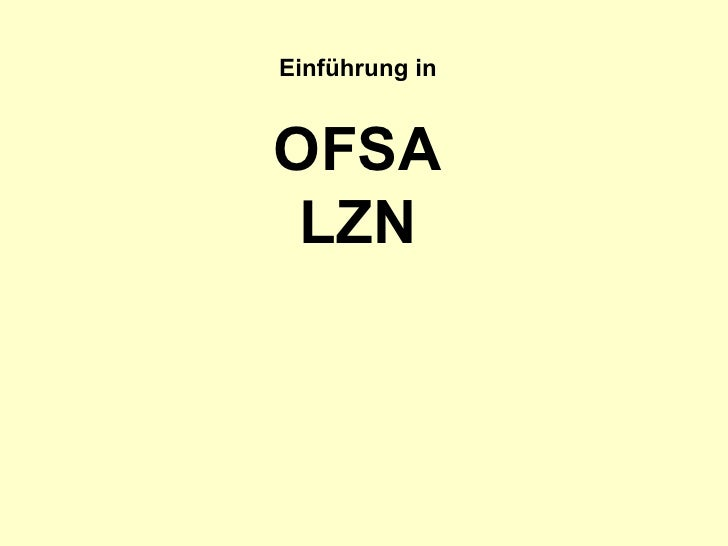 Einführung inOFSA LZN