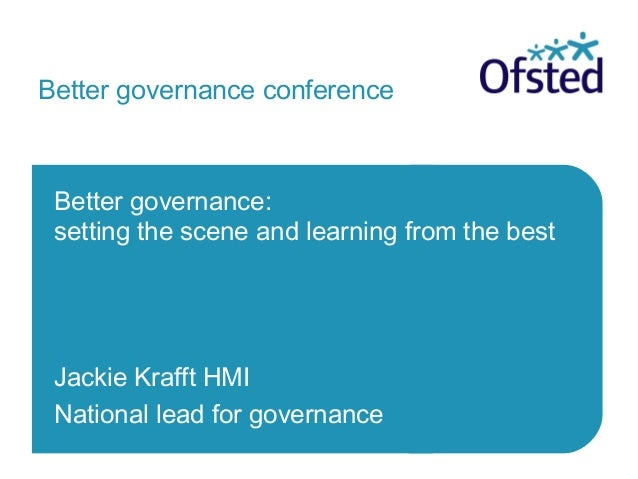 Better governance conference  Better governance: setting the scene and learning from the best  Jackie Krafft HMI National ...