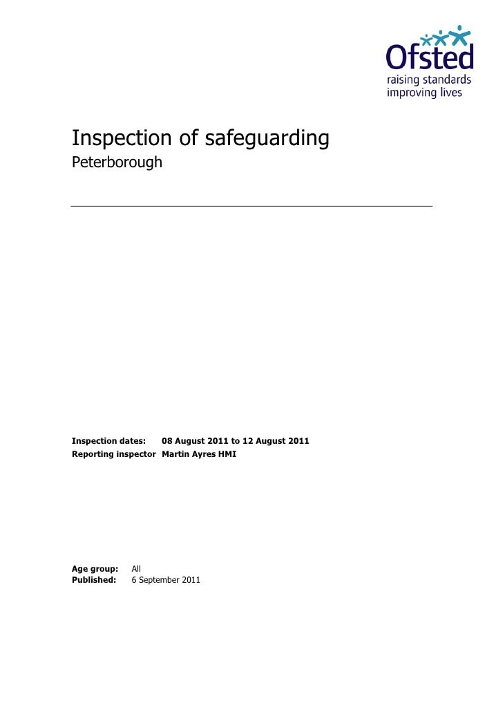 Inspection of safeguardingPeterboroughInspection dates:   08 August 2011 to 12 August 2011Reporting inspector Martin Ayres...