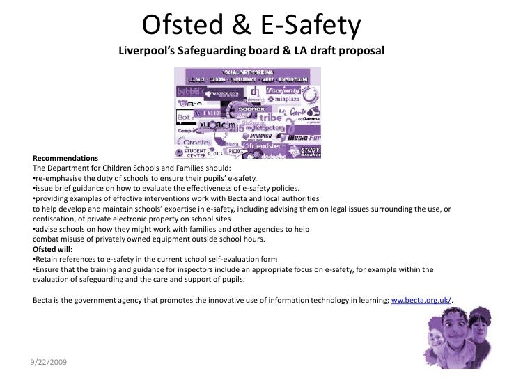 Ofsted & E-SafetyLiverpool's Safeguarding board & LA draft proposal<br />9/15/2009<br />Recommendations<br />The Departmen...