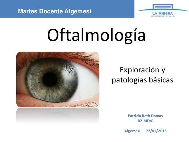 Martes Docente Algemesí         Oftalmología                            Exploración y                          patologías ...