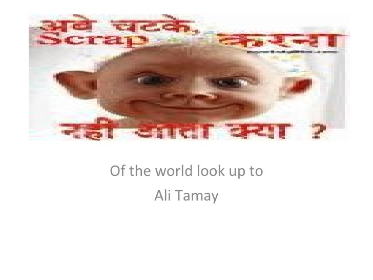 Of the world look up to Ali Tamay