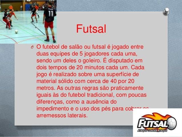 898134f2c75d3 Futsal O O futebol de salão ...