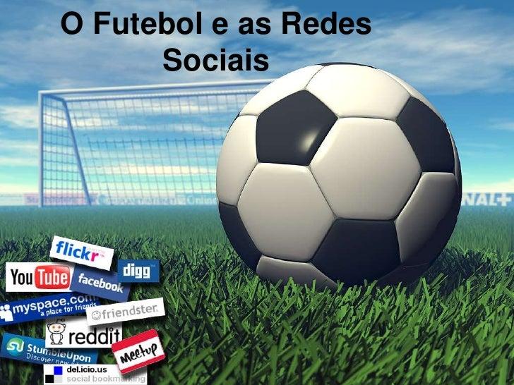 O Futebol e as Redes Sociais<br />