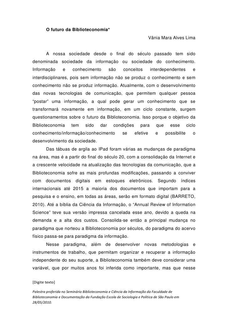 O futuro da Biblioteconomia*                                                                         Vânia Mara Alves Lima...