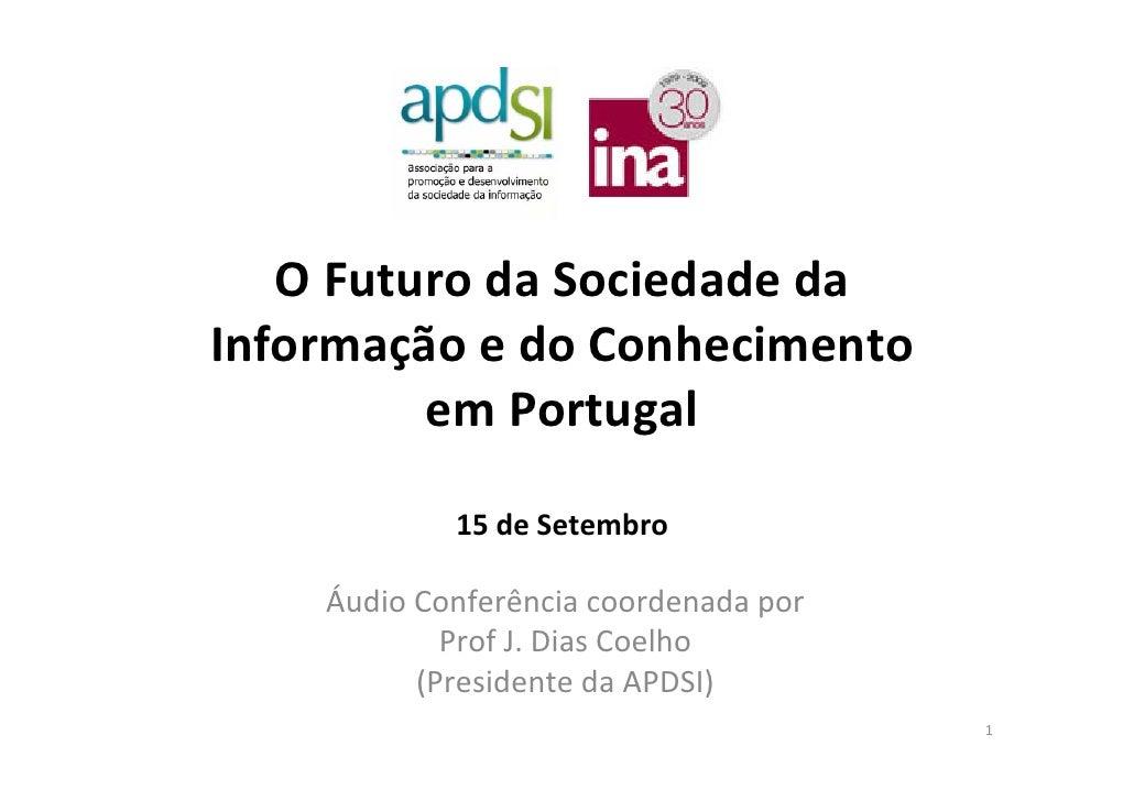 OFuturo da Sociedade da Informação edoConhecimento          em Portugal              15deSetembro      ÁudioConferên...
