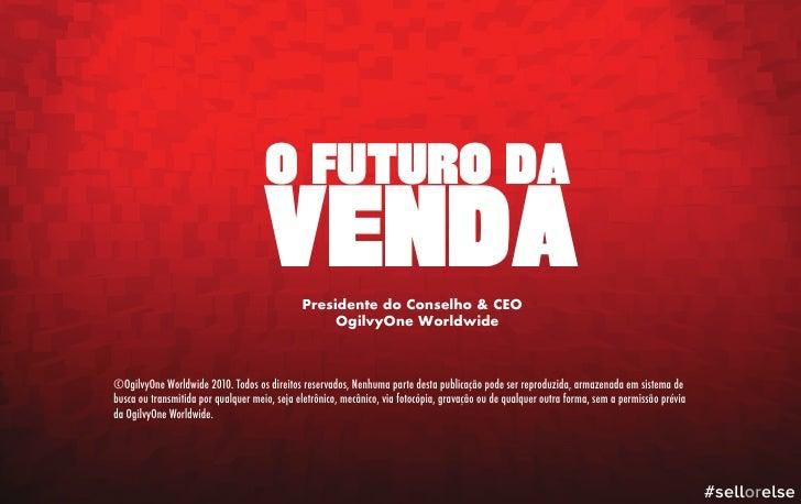O FUTURO DA                                     VENDA    Presidente do Conselho & CEO                                     ...