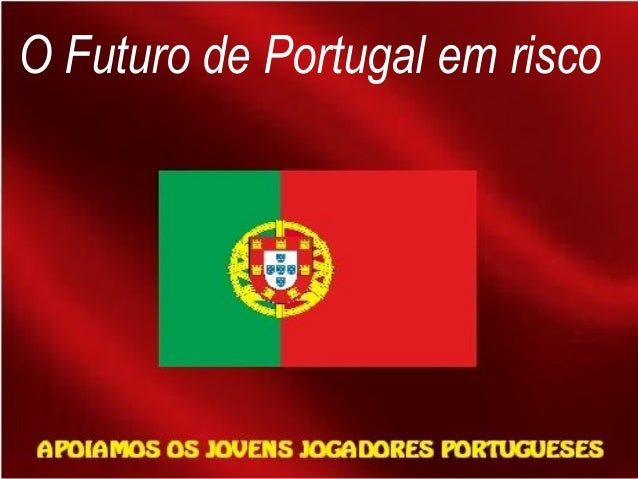 O Futuro de Portugal em risco
