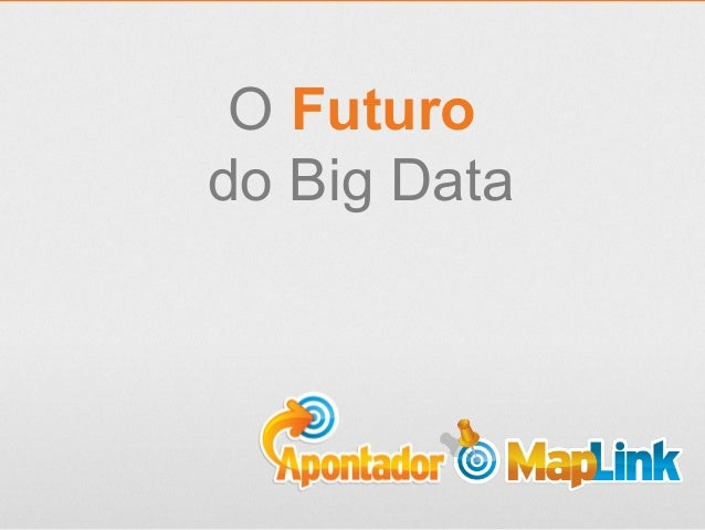 O Futuro do Big Data