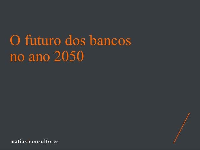 O futuro dos bancos no ano 2050