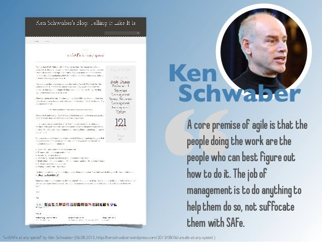 """Ken  Schwaber  """"A core premise of agile is that the  people doing the work are the  people who can best figure out  how to..."""