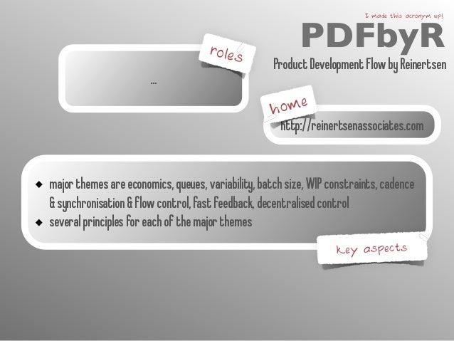 …  roles  PDFbyR I made this acronym up!  Product Development Flow by Reinertsen  http://reinertsenassociates.com  major t...