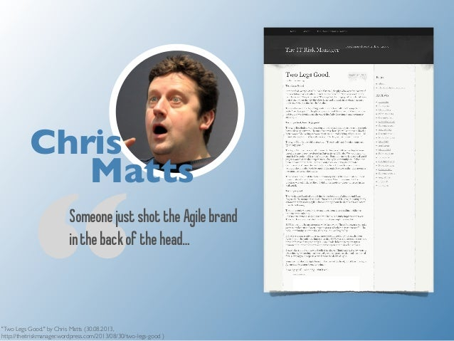 "Chris  ""Matts  Someone just shot the Agile brand  in the back of the head…  ""Two Legs Good."" by Chris Matts (30.08.2013,  ..."