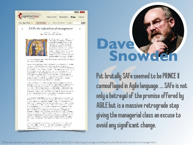 """Dave  Snowden  """"Put brutally SAFe seemed to be PRINCE II  camouflaged in Agile language. … SAFe is not  only a betrayal of..."""